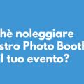 perchè noleggiare il photobooth