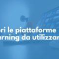 Scopri le piattaforme e-learning da utilizzare
