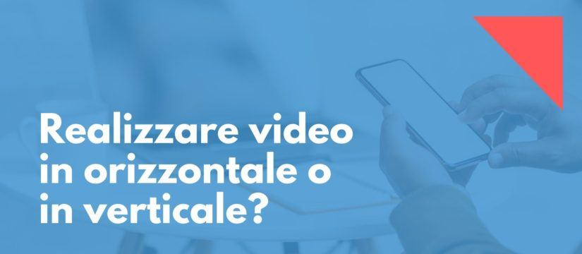 realizzare video in verticale o in orizzontale