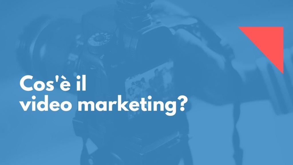 Cos'è il video marketing