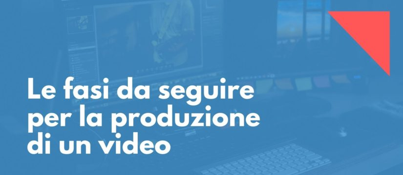 quali sono le fasi di una produzione video